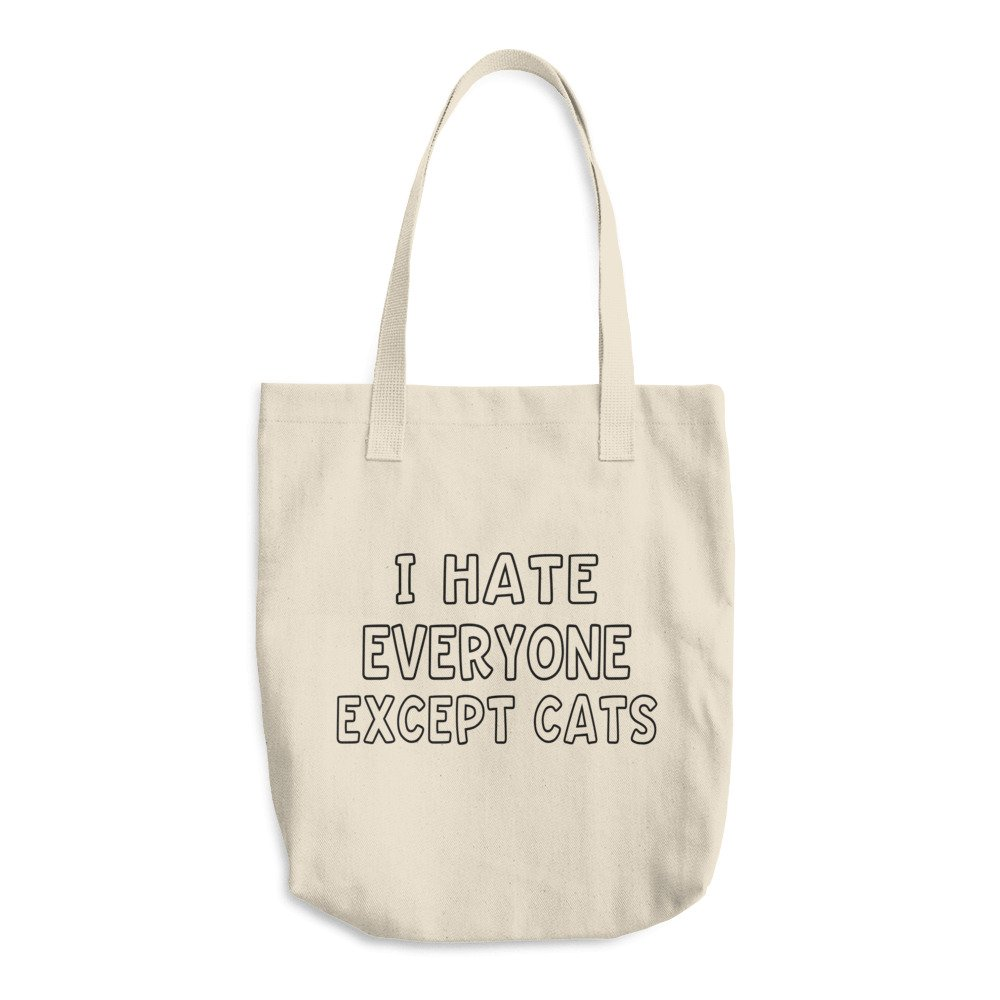 I Hate Everyone Except Cats Cotton Tote Bag