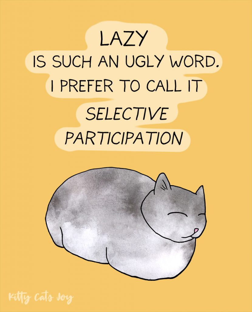 Lazy Kitty Loaf - Funny Unproductive Cat Quotes