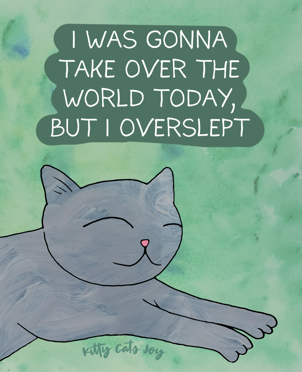 Too Tired Cat - Funny Unproductive Cat Quotes
